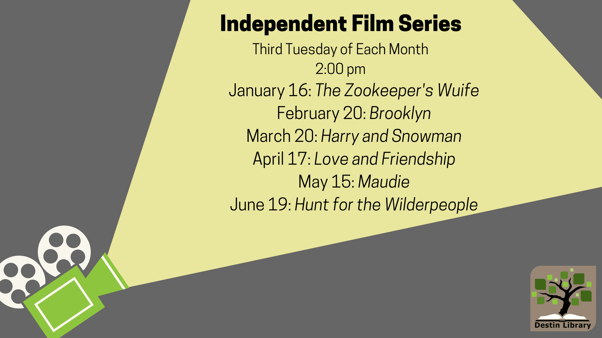 A listing of the films to be shown during the library's monthly independent film series.