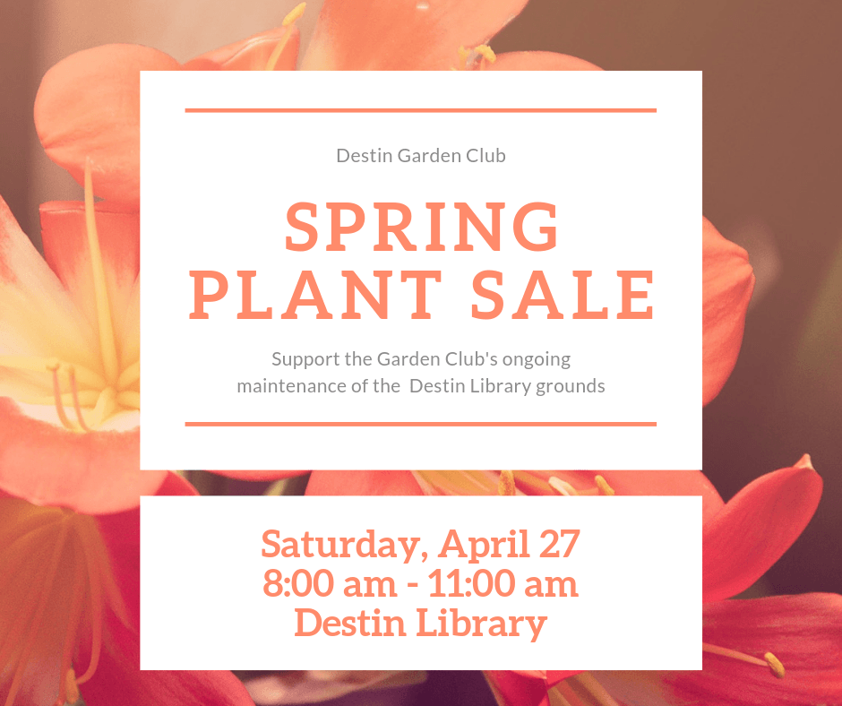 Destin Garden Club Plant Sale to Support the Maintenance of the Destin Library Grounds, April Twenty